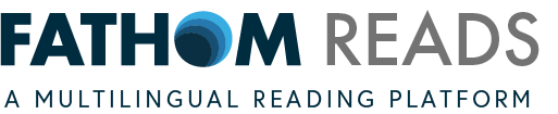 FATHOM Reads A Multilingual Reading Platform